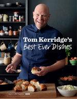 Tom Kerridges Best Ever Dishes - Tom Kerridge
