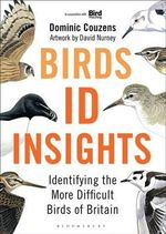 Birds: ID Insights : Identifying the More Difficult Birds of Britain - Dominic Couzens