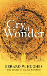 Cry of Wonder - Gerard W. Hughes