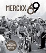 Merckx 69 : Celebrating the World's Greatest Cyclist in His Finest Year - Jan Maes