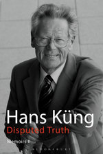 Disputed Truth : Memoirs Volume 2 - Hans K¿ng