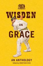 Wisden on Grace : An Anthology