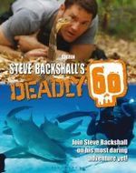 Steve Backshall's Deadly 6 - Steve Buckshall