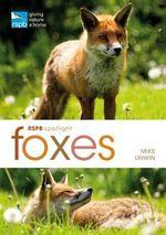 RSPB Spotlight : Foxes - Mike Unwin