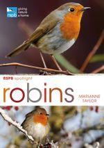 RSPB Spotlight : Robins - Marianne Taylor