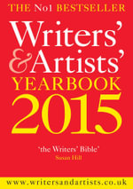 Writers' and Artists' Yearbook 2015 - Bloomsbury Publishing
