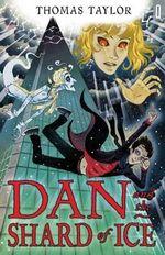 Dan and the Shard of Ice - Thomas Taylor