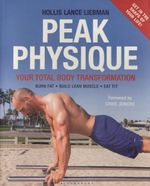 Peak Physique : Your Total Body Transformation - Hollis Lance Liebman