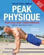 Peak Physique : Your Total Body Transformation - Hollis Lance Liebman