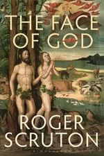 The Face of God : The Gifford Lectures - Roger Scruton