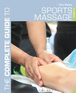 The Complete Guide to Sports Massage - Tim Paine