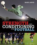 Strength and Conditioning for Football - Mark Jarvis