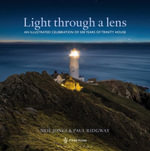 Light Through a Lens : An Illustrated Celebration of 500 Years of Trinity House - Neil Jones