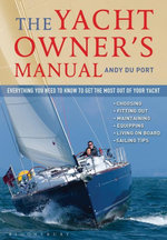 The Yacht Owner's Manual : Everything you need to know to get the most out of your yacht - Andy Du Port