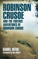 Robinson Crusoe and the Further Adventures of Robinson Crusoe : Adlard Coles Maritime Classics - Daniel Defoe