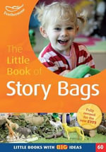 The Little Book of Story Bags : Little Books with Big Ideas : Book 60 - Marianne Sargent