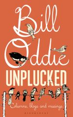 Bill Oddie Unplucked : Columns, Blogs and Musings - Bill Oddie