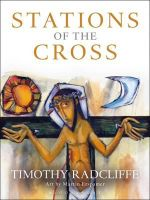 Stations of the Cross - Timothy Radcliffe