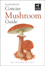 Concise Mushroom Guide - Bloomsbury Publishing