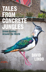 Tales from Concrete Jungles : Urban birding around the world - David Lindo
