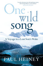 One Wild Song : A Voyage in a Lost Son's Wake - Paul Heiney