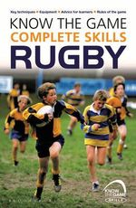 Know the Game : Complete Skills: Rugby - Simon Jones