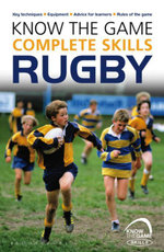 Know the Game : Complete skills: Rugby: A Voyage in a Lost Son's Wake - Simon Jones