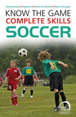 Know the Game : Complete skills: Soccer - Paul Fairclough
