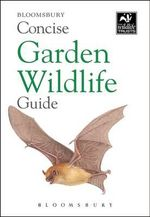 Concise Garden Wildlife Guide - Bloomsbury Group
