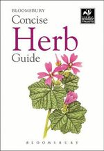 Concise Herb Guide - Bloomsbury Group