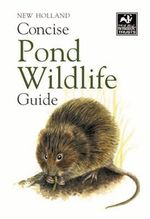Concise Pond Wildlife Guide - Bloomsbury Group