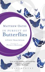 In Pursuit of Butterflies : A Fifty-year Affair - Matthew Oates