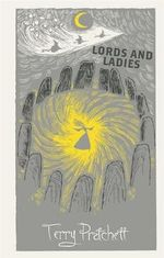 Lords and Ladies : Discworld: The Witches Collection - Terry Pratchett