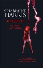 After Dead : What Came Next in the World of Sookie Stackhouse - Charlaine Harris