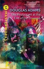 The Restaurant at the End of the Universe : S.F. Masterworks   - Douglas Adams