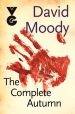 The Complete Autumn : Autumn - David Moody