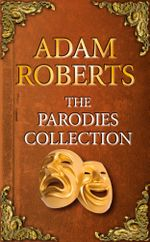 The Parodies Collection - Adam Roberts
