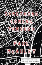 Something Coming Through - Paul McAuley