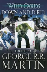 Wild Cards : Down and Dirty - George R. R. Martin