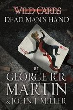 Wild Cards : Dead Man's Hand - George R. R. Martin