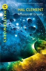 Mission of Gravity : Mesklinite Series : Book 1 - Hal Clement