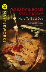 Hard to be a God : S.F. Masterworks - Arkady Strugatsky
