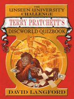 The Unseen University Challenge : Terry Pratchett's Discworld Quizbook - David Langford
