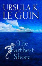 The Farthest Shore : The Third Book of Earthsea - Ursula K. Le Guin