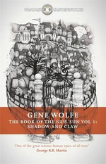 Shadow and Claw : The Book of the New Sun : Volume 1 - Gene Wolfe
