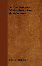 On The Economy Of Machinery And Manufactures - Charles Babbage