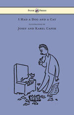 I Had a Dog and a Cat - Pictures Drawn by Josef and Karel Capek - Karel Capek
