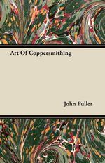 Art Of Coppersmithing - John Fuller