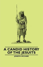 A Candid History of the Jesuits - Joseph McCabe