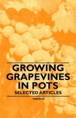 Growing Grapevines in Pots - Selected Articles - Various